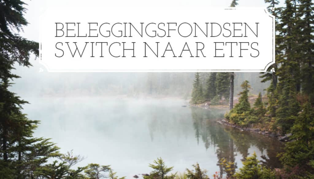 Switch Beleggingsfondsen naar ETFs